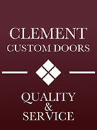 The offical logo, sign, and motto of Clement Custom Doors.